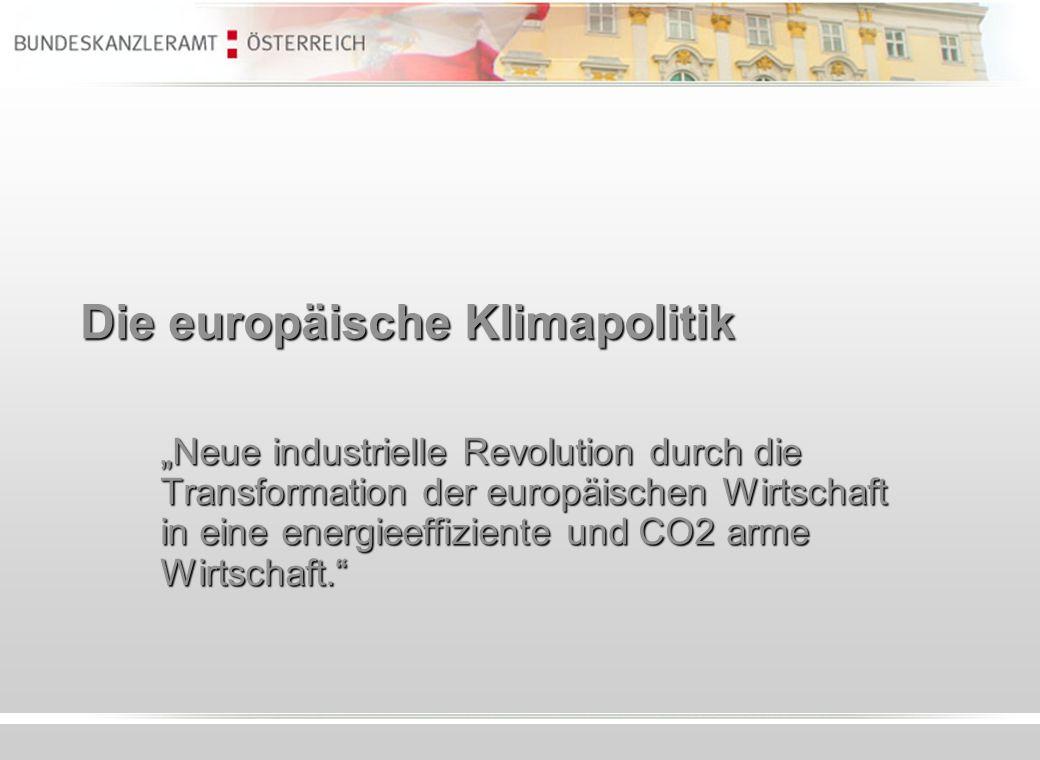Die europäische Klimapolitik Neue industrielle Revolution durch die Transformation der europäischen Wirtschaft in eine energieeffiziente und CO2 arme