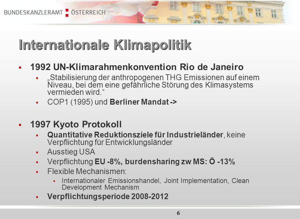 6 Internationale Klimapolitik 1992 UN-Klimarahmenkonvention Rio de Janeiro Stabilisierung der anthropogenen THG Emissionen auf einem Niveau, bei dem e