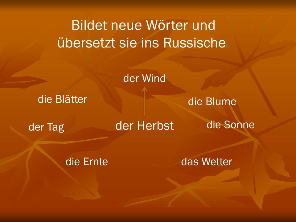 Baut Sätze mit diesen 1.Der Herbst… 2. Die Herbstmonate heiβen… 3.