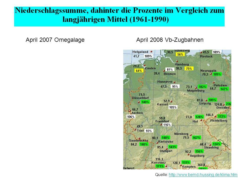 Quelle: http://www.bernd-hussing.de/klima.htmhttp://www.bernd-hussing.de/klima.htm April 2007 OmegalageApril 2008 Vb-Zugbahnen