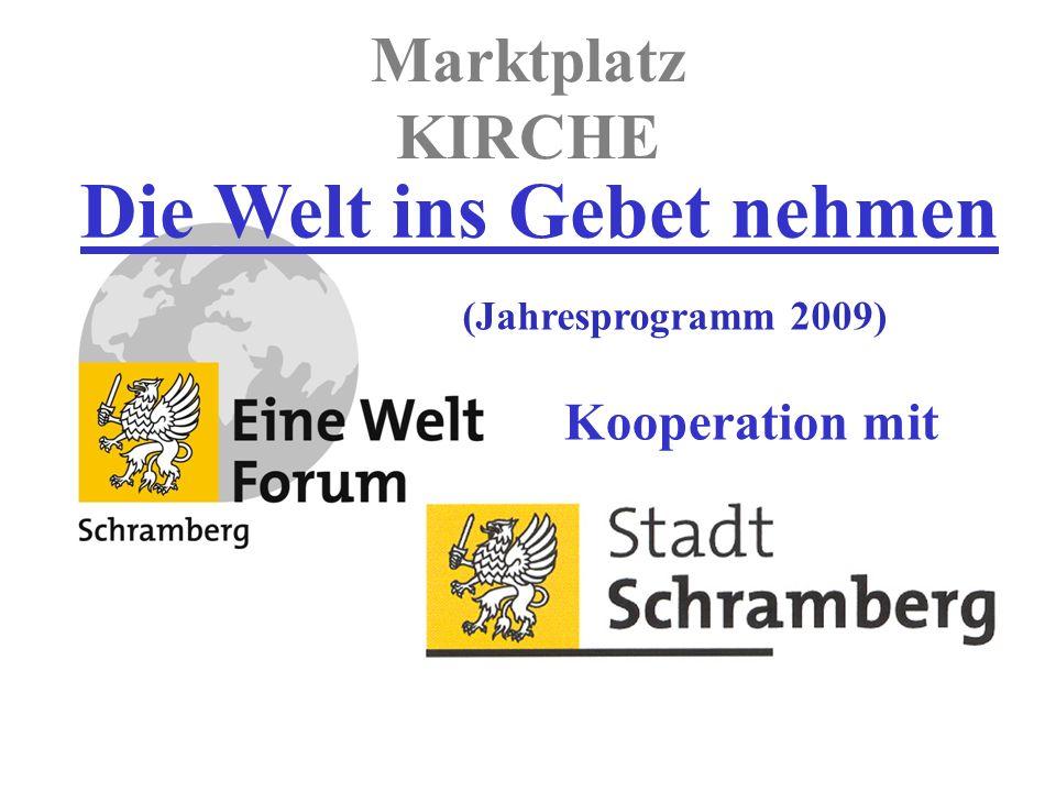 Marktplatz KIRCHE Kooperation mit Die Welt ins Gebet nehmen (Jahresprogramm 2009)