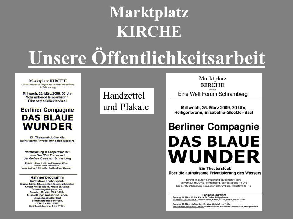 Marktplatz KIRCHE Unsere Öffentlichkeitsarbeit Handzettel und Plakate