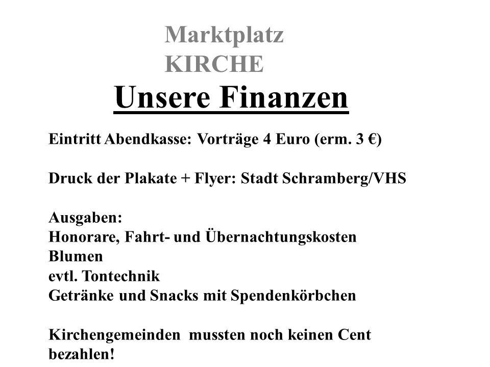 Unsere Finanzenre Öffentlichkeitsarbeit Eintritt Abendkasse: Vorträge 4 Euro (erm.
