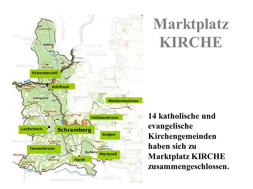 Marktplatz KIRCHE 14 katholische und evangelische Kirchengemeinden haben sich zu Marktplatz KIRCHE zusammengeschlossen.