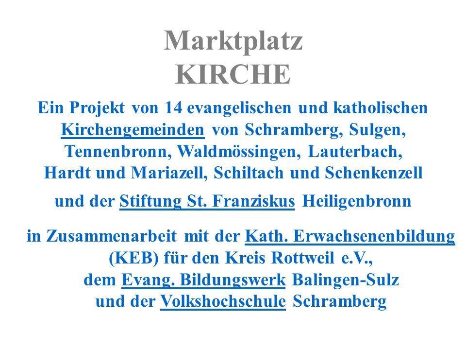 Ein Projekt von 14 evangelischen und katholischen Kirchengemeinden von Schramberg, Sulgen, Tennenbronn, Waldmössingen, Lauterbach, Hardt und Mariazell, Schiltach und Schenkenzell und der Stiftung St.