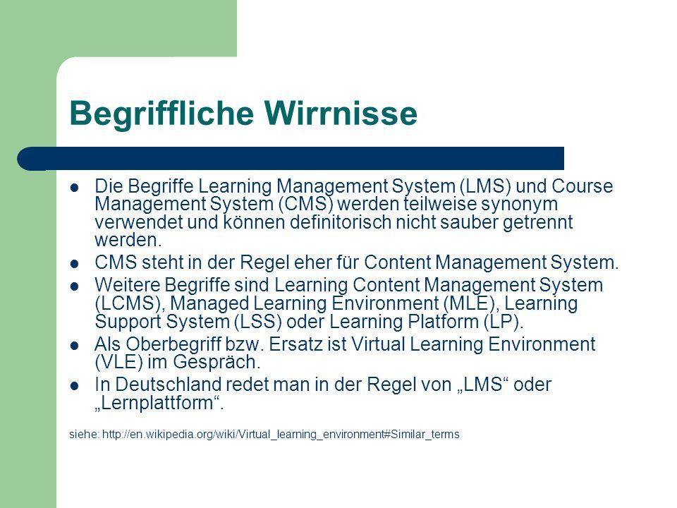 Begriffliche Wirrnisse Die Begriffe Learning Management System (LMS) und Course Management System (CMS) werden teilweise synonym verwendet und können definitorisch nicht sauber getrennt werden.