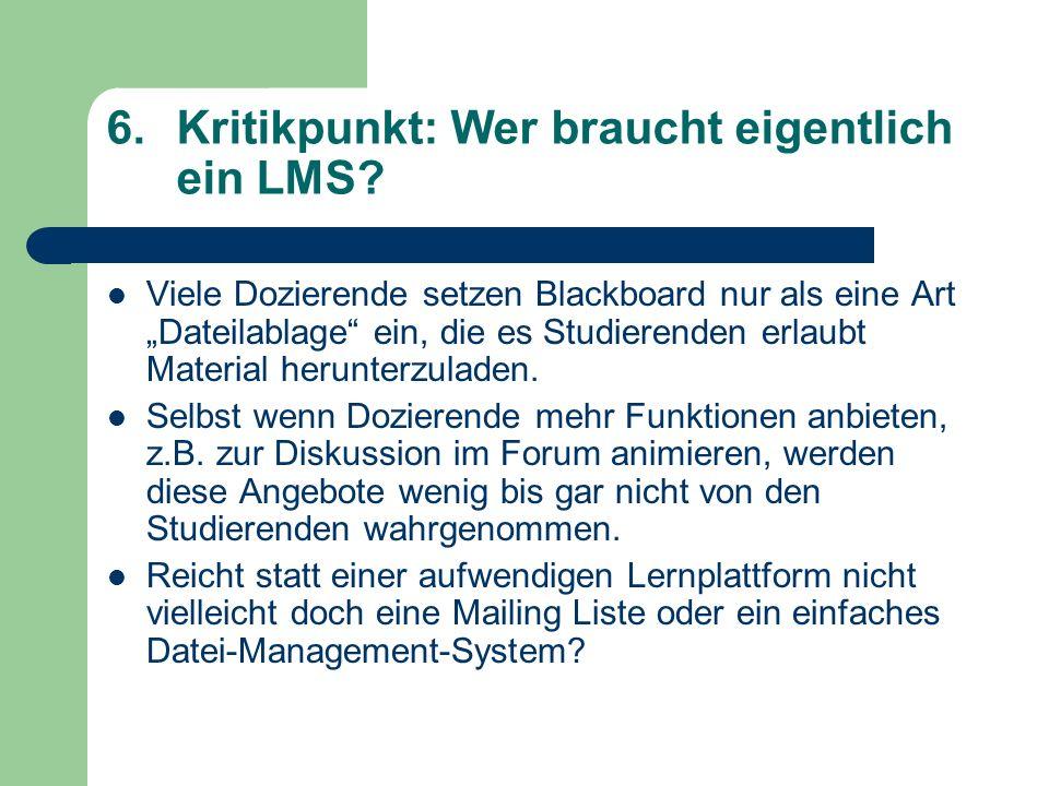 6.Kritikpunkt: Wer braucht eigentlich ein LMS.