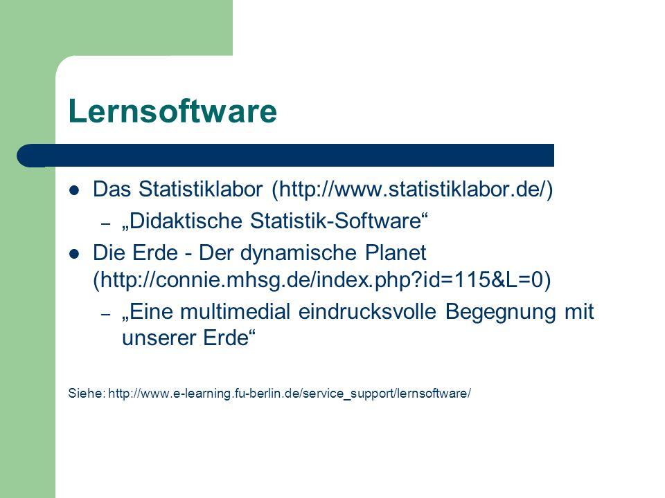 Lernsoftware Das Statistiklabor (http://www.statistiklabor.de/) – Didaktische Statistik-Software Die Erde - Der dynamische Planet (http://connie.mhsg.de/index.php?id=115&L=0) – Eine multimedial eindrucksvolle Begegnung mit unserer Erde Siehe: http://www.e-learning.fu-berlin.de/service_support/lernsoftware/