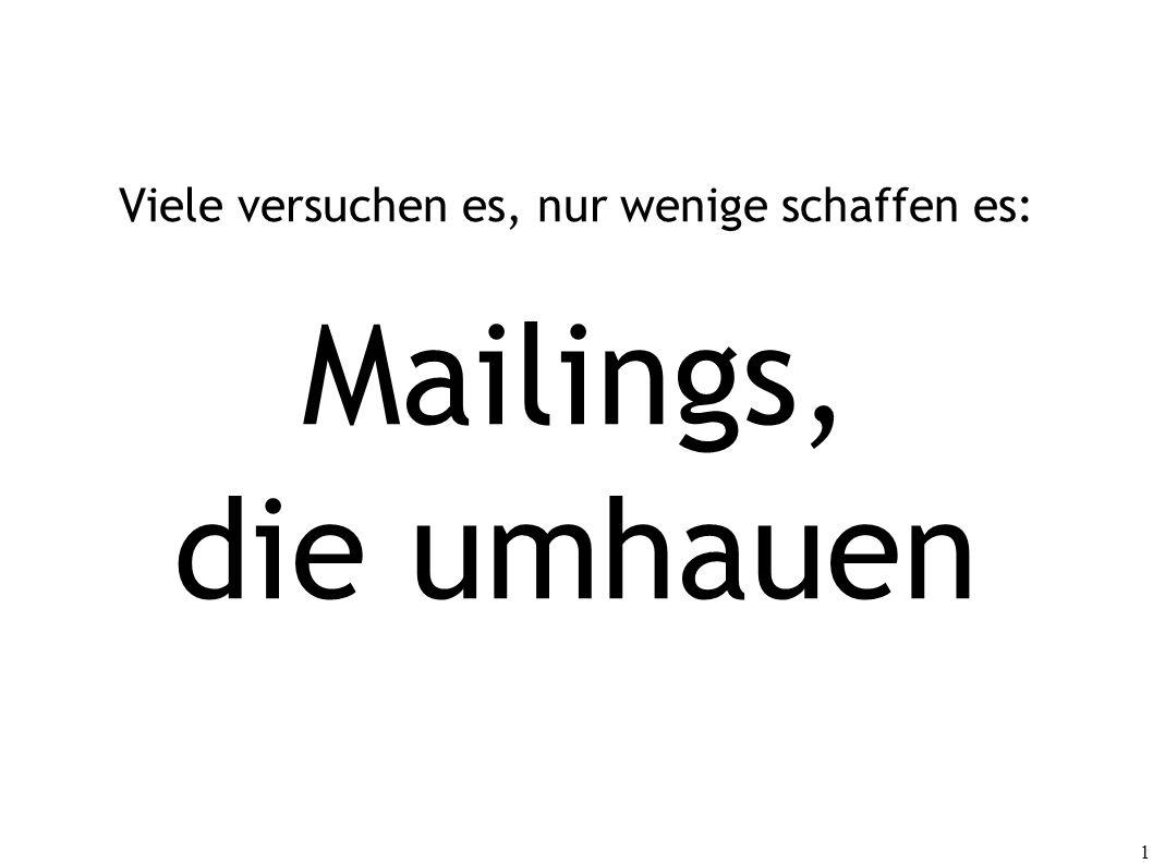 1 Viele versuchen es, nur wenige schaffen es: Mailings, die umhauen