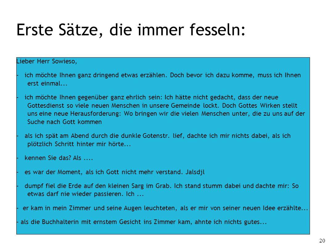 20 Erste Sätze, die immer fesseln: Lieber Herr Sowieso, - ich möchte Ihnen ganz dringend etwas erzählen. Doch bevor ich dazu komme, muss ich Ihnen ers