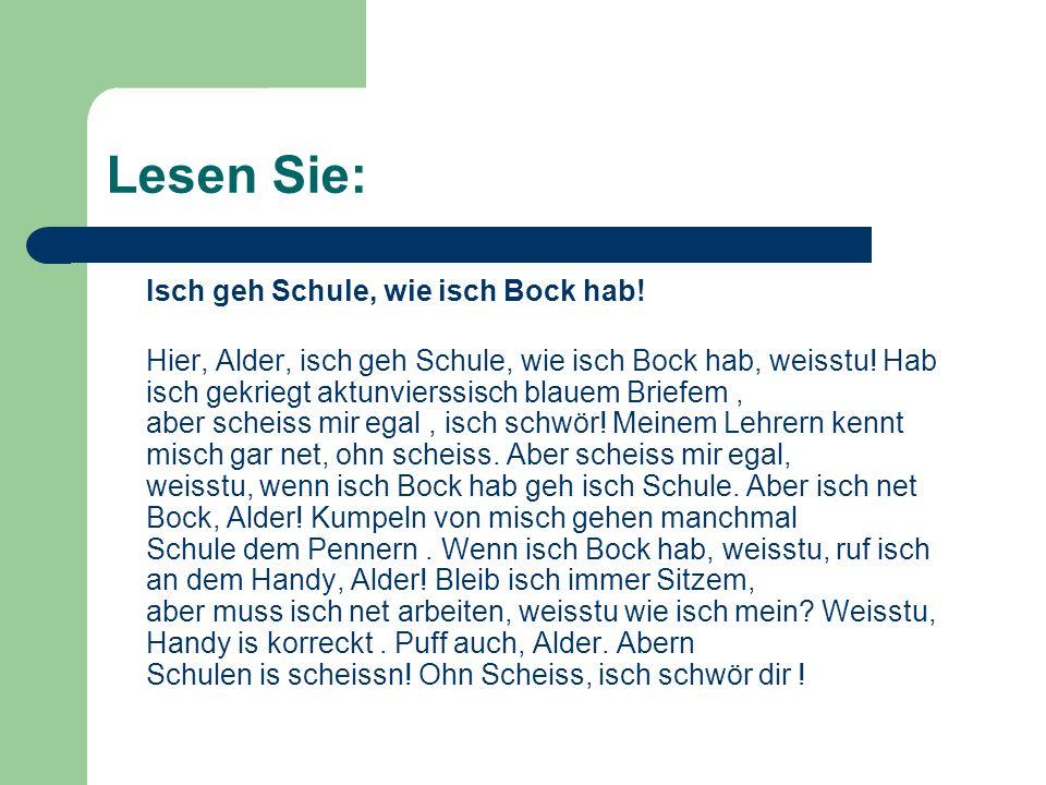 Lesen Sie: Isch geh Schule, wie isch Bock hab.