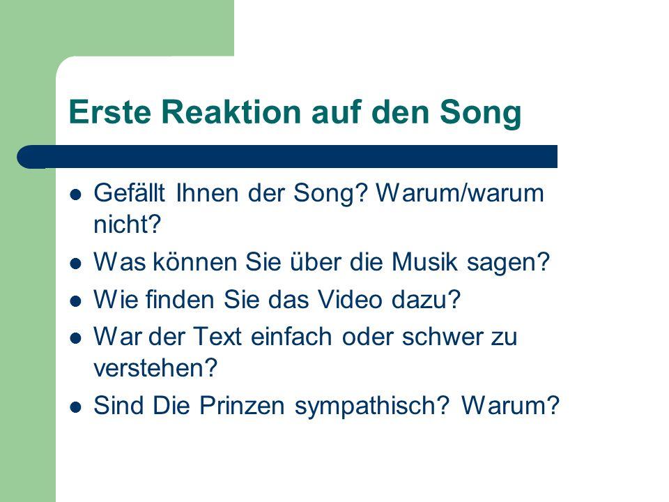 Erste Reaktion auf den Song Gefällt Ihnen der Song? Warum/warum nicht? Was können Sie über die Musik sagen? Wie finden Sie das Video dazu? War der Tex