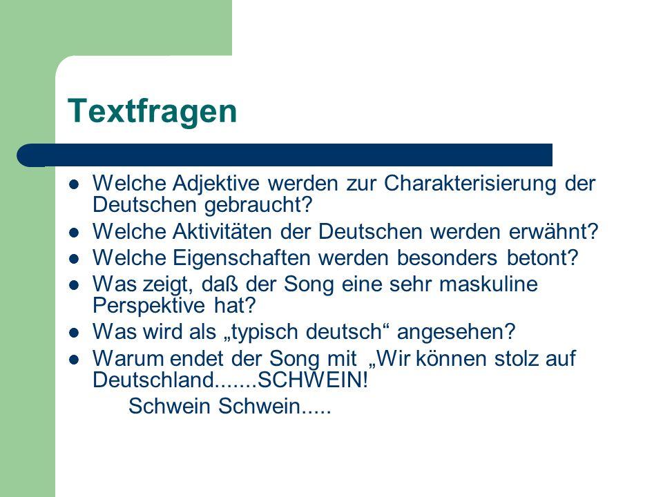 Textfragen Welche Adjektive werden zur Charakterisierung der Deutschen gebraucht? Welche Aktivitäten der Deutschen werden erwähnt? Welche Eigenschafte