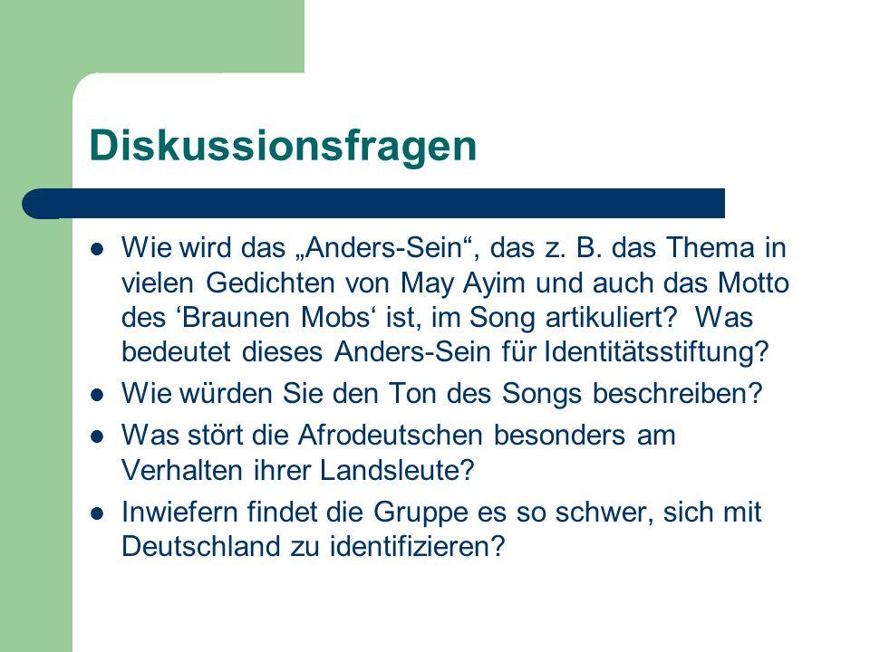 Diskussionsfragen Wie wird das Anders-Sein, das z. B. das Thema in vielen Gedichten von May Ayim und auch das Motto des Braunen Mobs ist, im Song arti