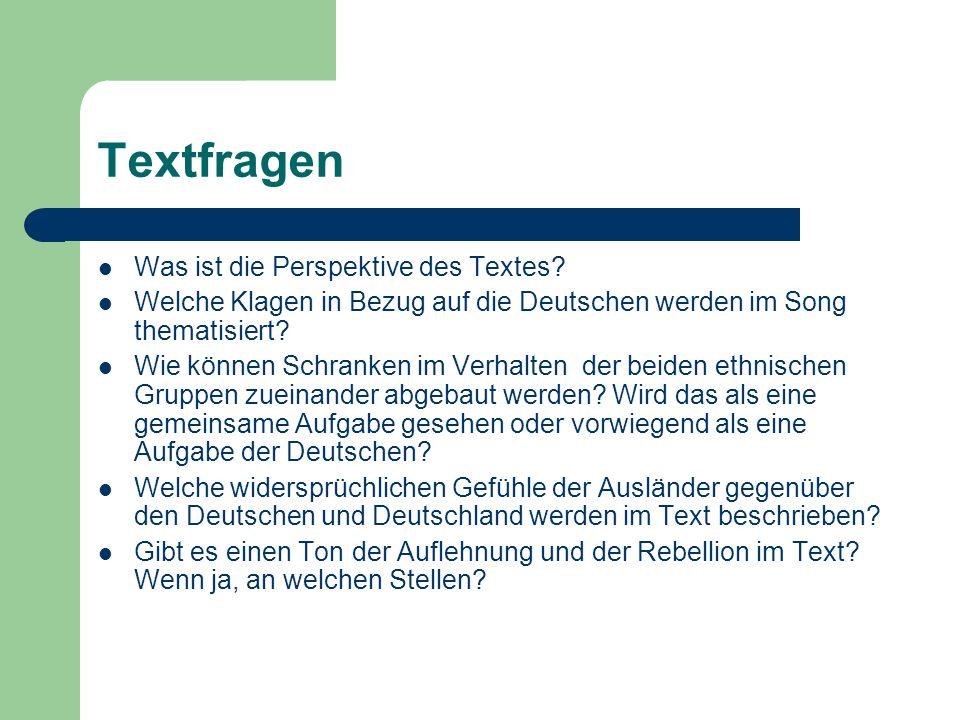Textfragen Was ist die Perspektive des Textes? Welche Klagen in Bezug auf die Deutschen werden im Song thematisiert? Wie können Schranken im Verhalten