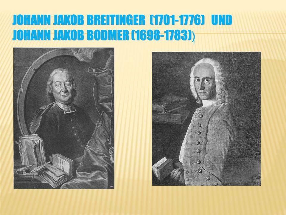 Wollen zunächst wie Gottsched eine Reform der dt. Literatur Differenzieren sich mit der Zeit von Gottsched Auseinandersetzung um John Miltons Verloren