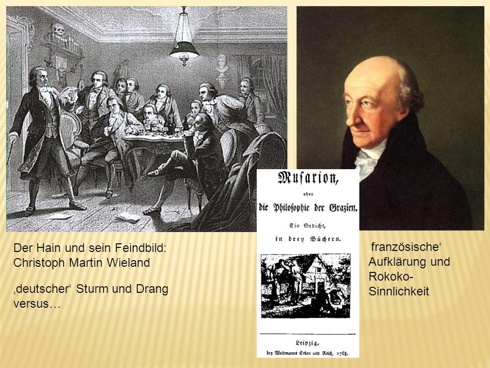 Göttinger Hainbund 12 Mitglieder, u.a.: Ludwig H. C. Hölty Johann Heinrich Voß Carl Friedrich Cramer Heinrich Christian Boie Gottfried August Bürger d