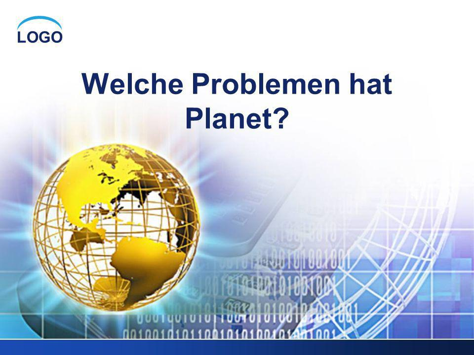 LOGO Welche Problemen hat Planet?