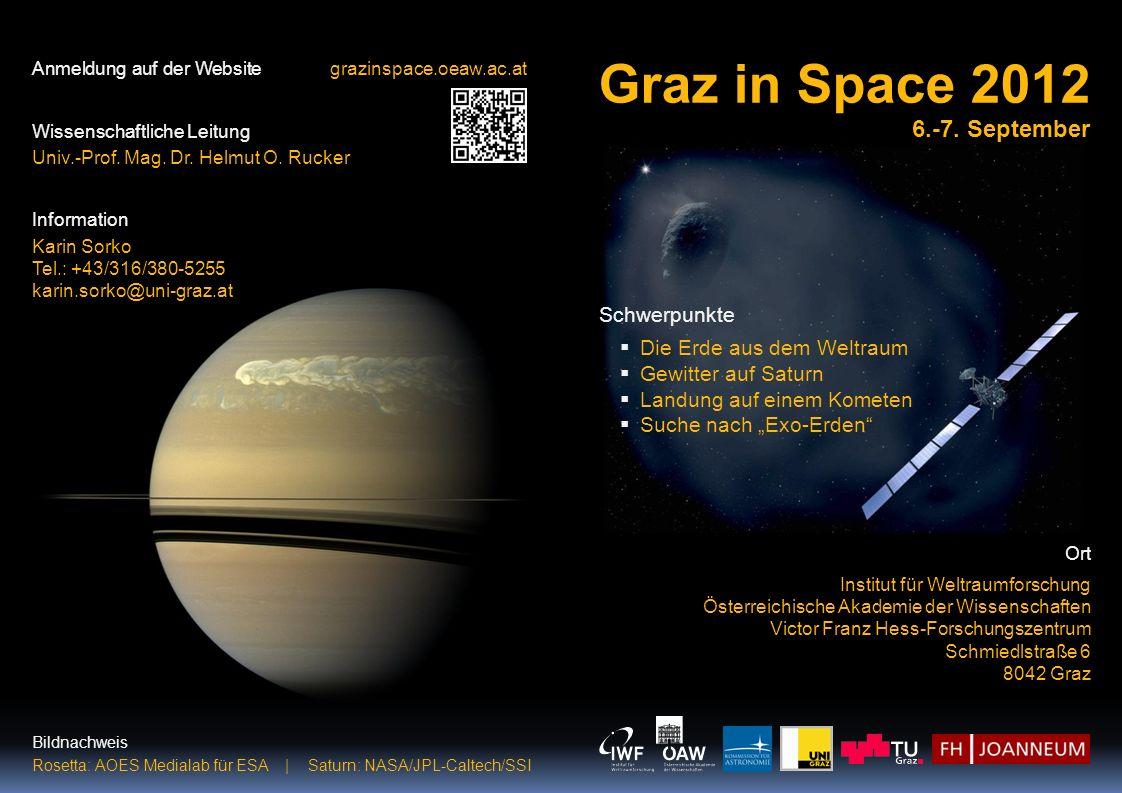 Anmeldung auf der Websitegrazinspace.oeaw.ac.at Wissenschaftliche Leitung Univ.-Prof. Mag. Dr. Helmut O. Rucker Information Karin Sorko Tel.: +43/316/