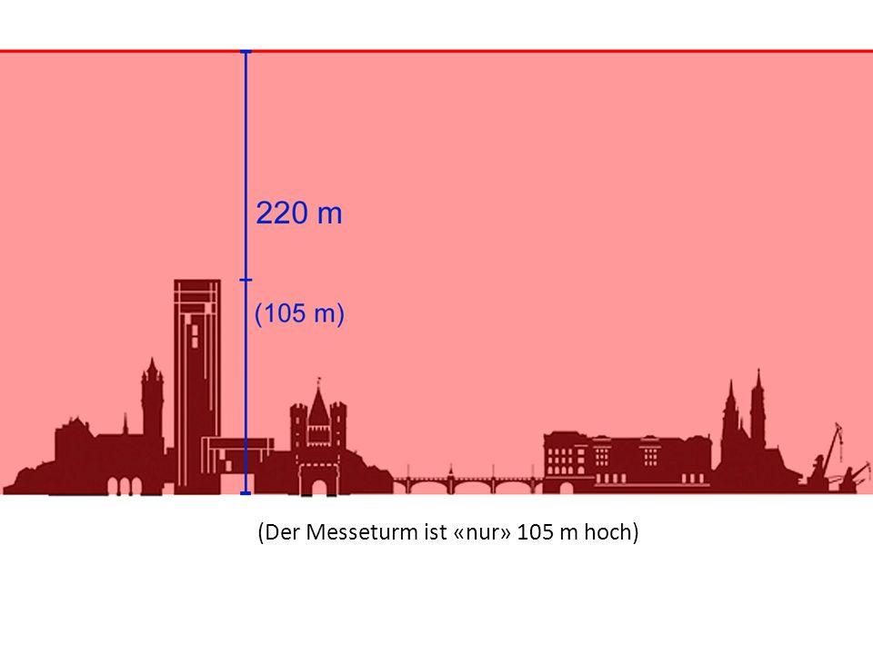(Der Messeturm ist «nur» 105 m hoch)