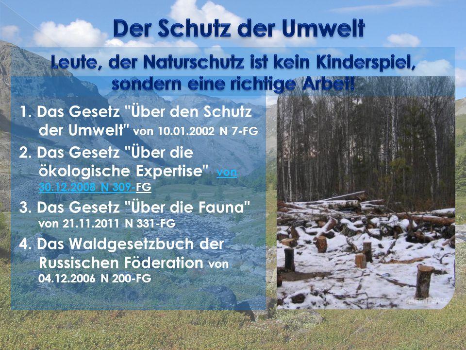 1. Das Gesetz Über den Schutz der Umwelt von 10.01.2002 N 7-FG 2.