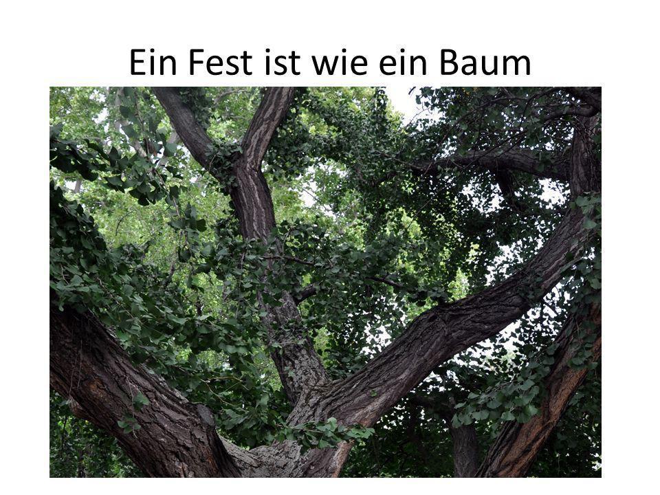 Ein Fest ist wie ein Baum.