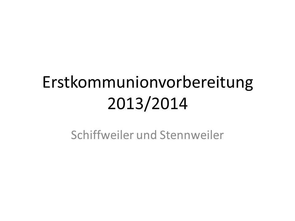 Erstkommunionvorbereitung 2013/2014 Schiffweiler und Stennweiler
