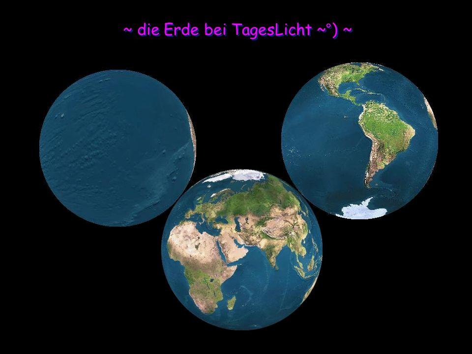 ~ die Erde bei TagesLicht ~°) ~
