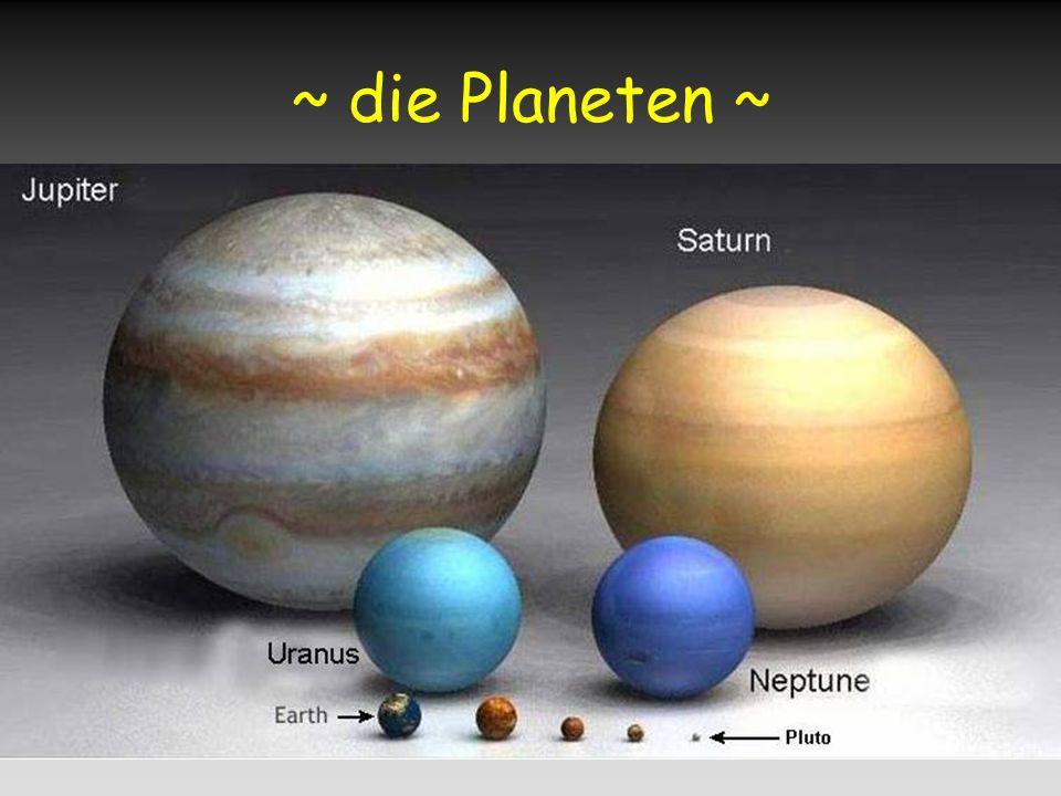 ~ die Planeten ~