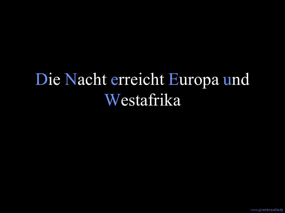 Die Nacht erreicht Europa und Westafrika