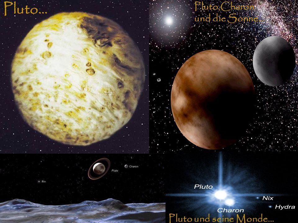 Pluto… Pluto,Charon und die Sonne… Pluto und seine Monde…