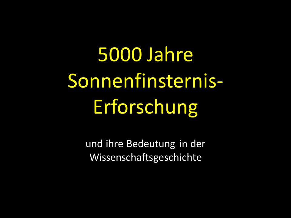 5000 Jahre Sonnenfinsternis- Erforschung und ihre Bedeutung in der Wissenschaftsgeschichte