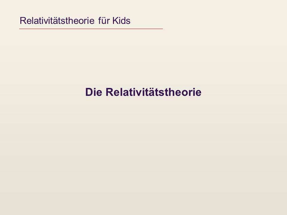 Relativitätstheorie für Kids Die Relativitätstheorie