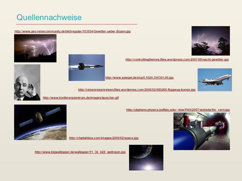 Quellennachweise http://www.bigwallpaper.de/wallpaper/11_36_628_weltraum.jpg http://controllingthemes.files.wordpress.com/2007/08/nacht-gewitter.jpg h