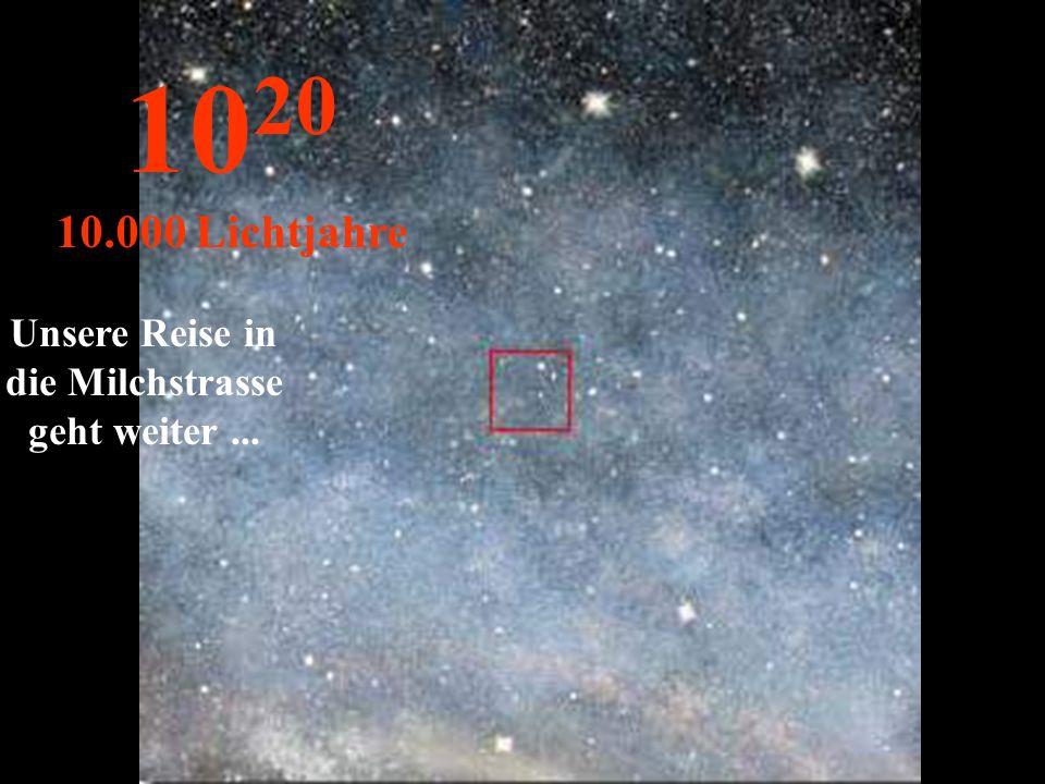 10 19 1.000 Lichtjahre In diesem Abstand befinden wir uns in dem interstellaren Raum…