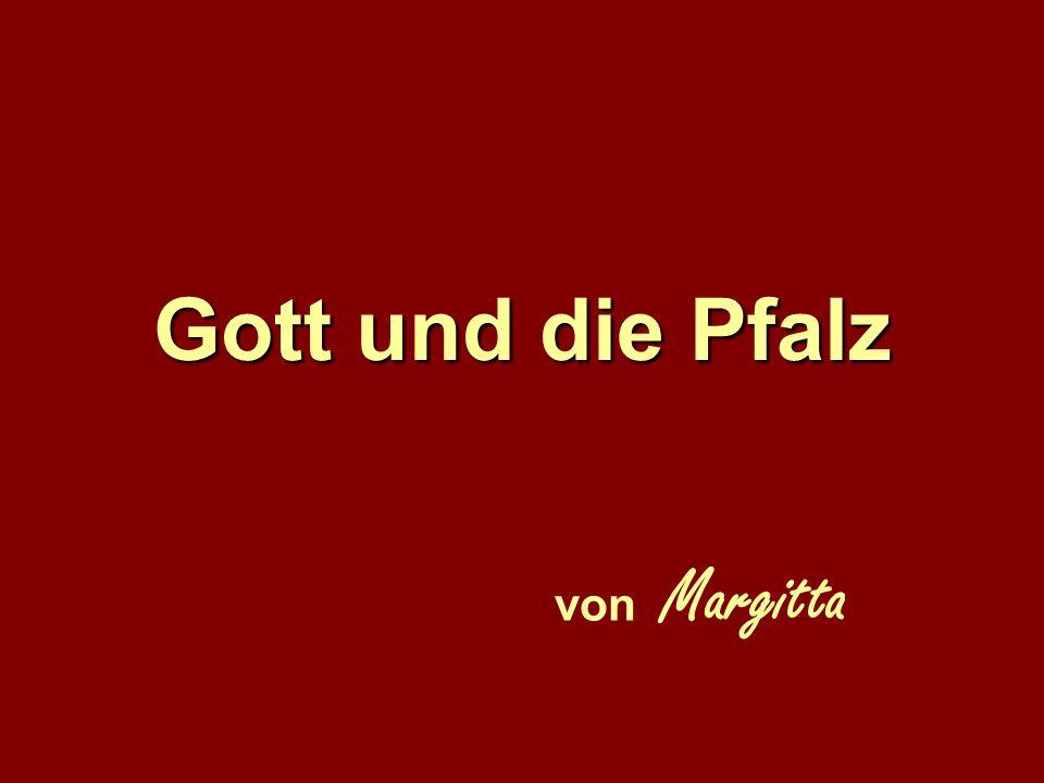Gott und die Pfalz von Margitta