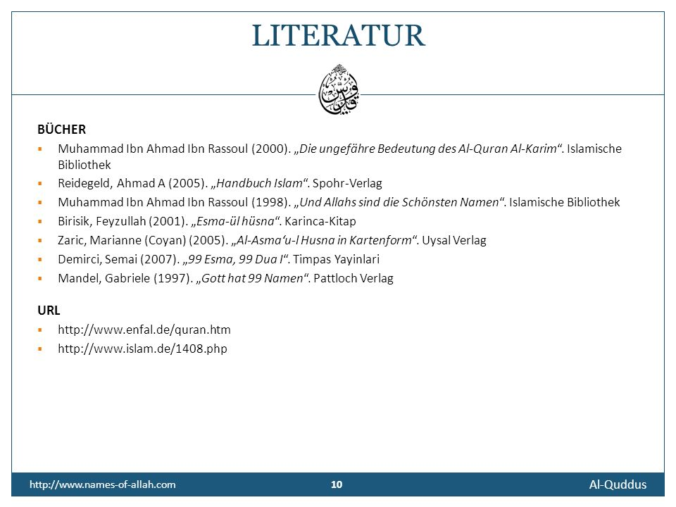 Al-Quddus 9 http://www.names-of-allah.com Koordinatorin Nihal Aksoy Mitwirkende Sif K.