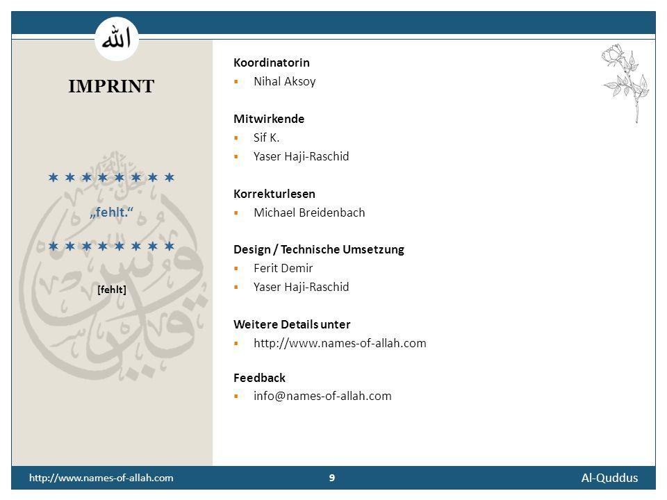 8 Al-Quddus 8 http://www.names-of-allah.com STREBEN NACH … Der Diener des Allerheiligen soll nur Gott in sein Herz aufnehmen.