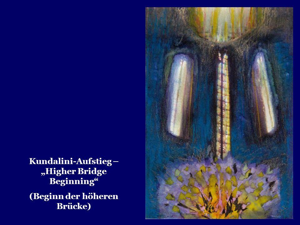 Kundalini-Aufstieg – Higher Bridge Beginning (Beginn der höheren Brücke)