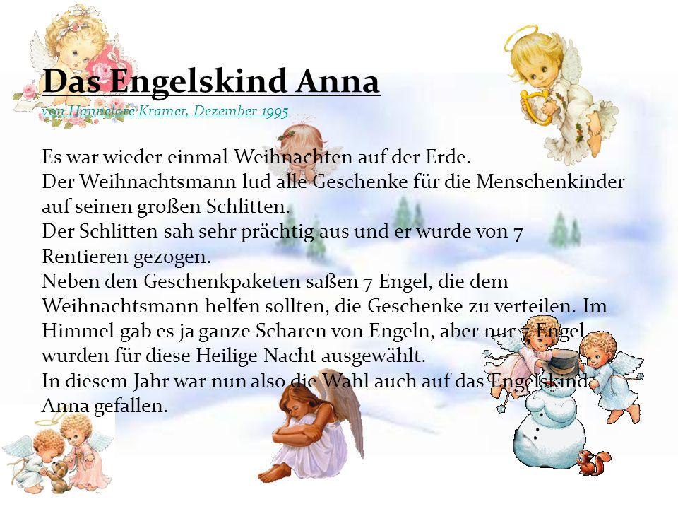 Das Engelskind Anna von Hannelore Kramer, Dezember 1995 Es war wieder einmal Weihnachten auf der Erde.
