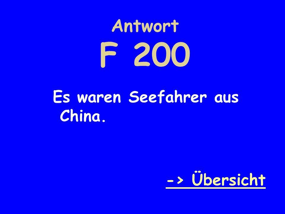 Antwort F 200 Es waren Seefahrer aus China. -> Übersicht