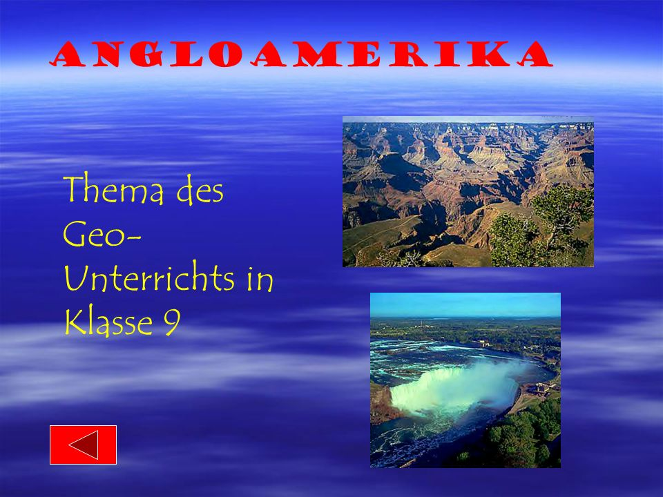 Angloamerika Thema des Geo- Unterrichts in Klasse 9