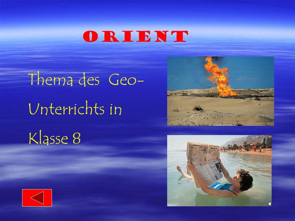 Orient Thema des Geo- Unterrichts in Klasse 8