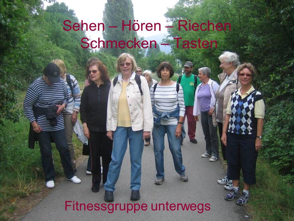 Sehen – Hören – Riechen Schmecken – Tasten Fitnessgruppe unterwegs