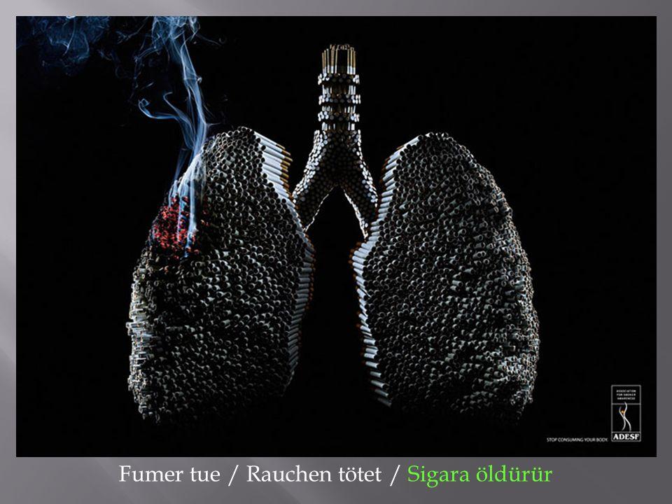 Fumer tue / Rauchen tötet / Sigara öldürür