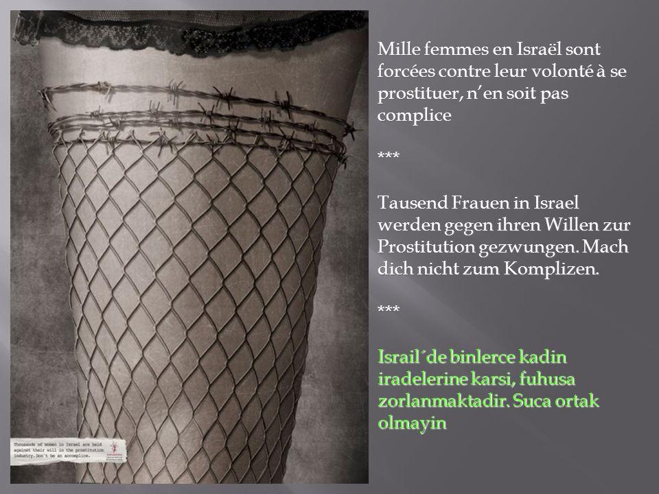 Mille femmes en Israël sont forcées contre leur volonté à se prostituer, nen soit pas complice *** Tausend Frauen in Israel werden gegen ihren Willen