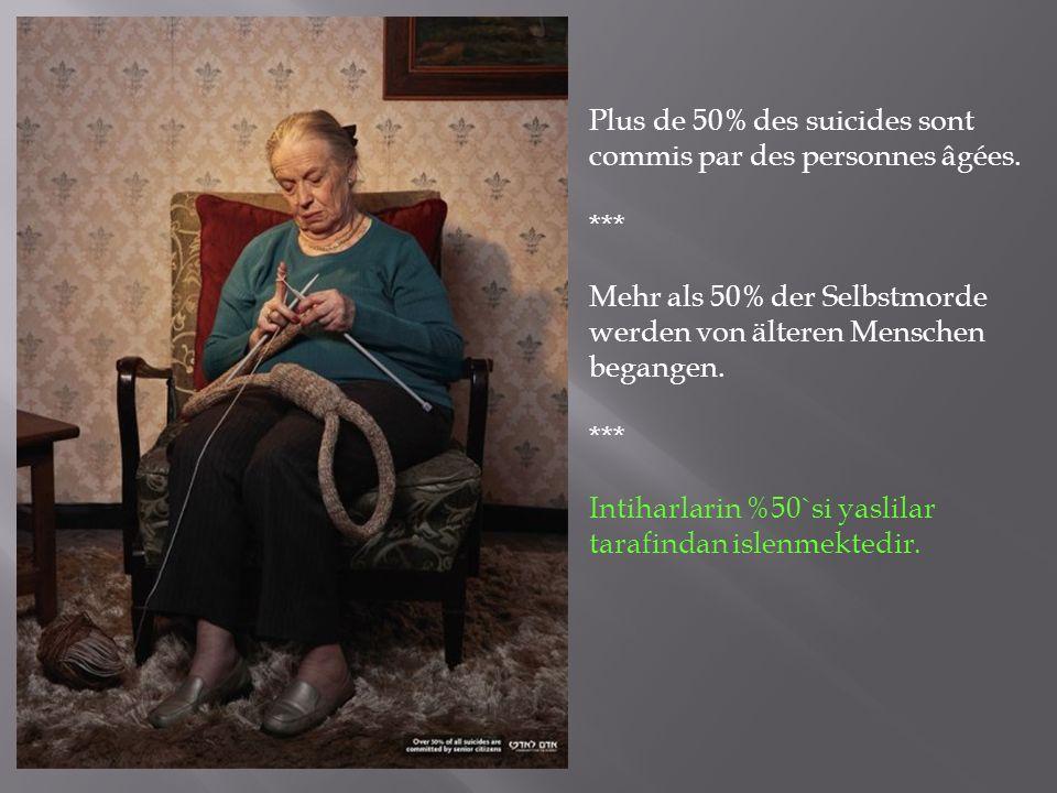 Plus de 50% des suicides sont commis par des personnes âgées. *** Mehr als 50% der Selbstmorde werden von älteren Menschen begangen. *** Intiharlarin