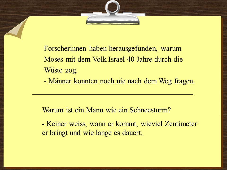 Forscherinnen haben herausgefunden, warum Moses mit dem Volk Israel 40 Jahre durch die Wüste zog. - Männer konnten noch nie nach dem Weg fragen. Warum