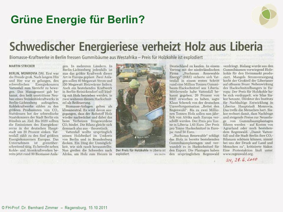 © FH-Prof. Dr. Bernhard Zimmer – Regensburg, 15.10.2011 Grüne Energie für Berlin?