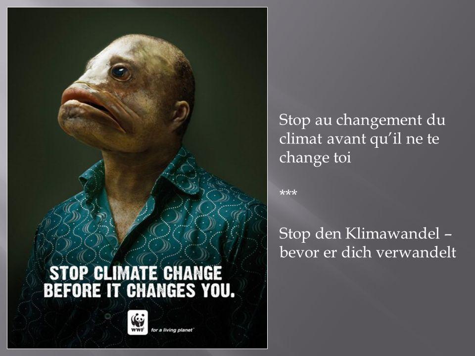 Stop au changement du climat avant quil ne te change toi *** Stop den Klimawandel – bevor er dich verwandelt